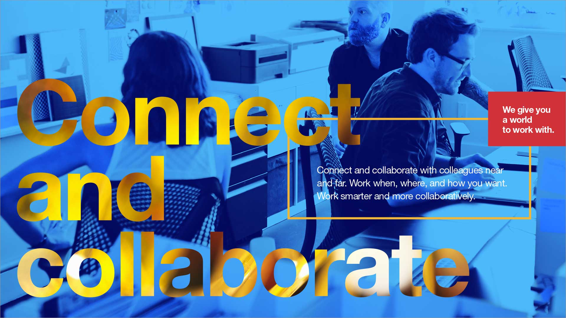Connect and collaborate design concept. Avery Dennison employer brand. Team working in office. Big message. Bold color.